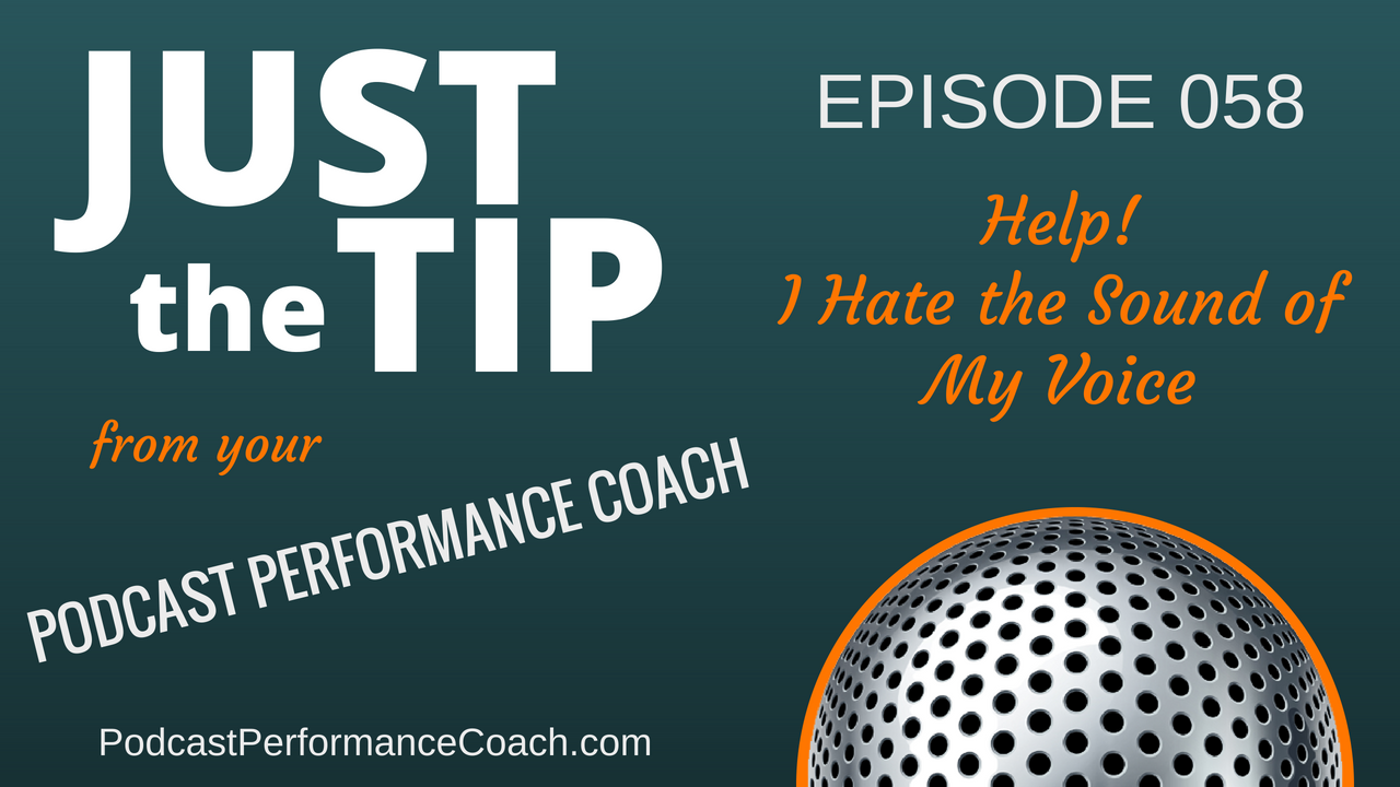 058 Help – I Hate the Sound of My Voice