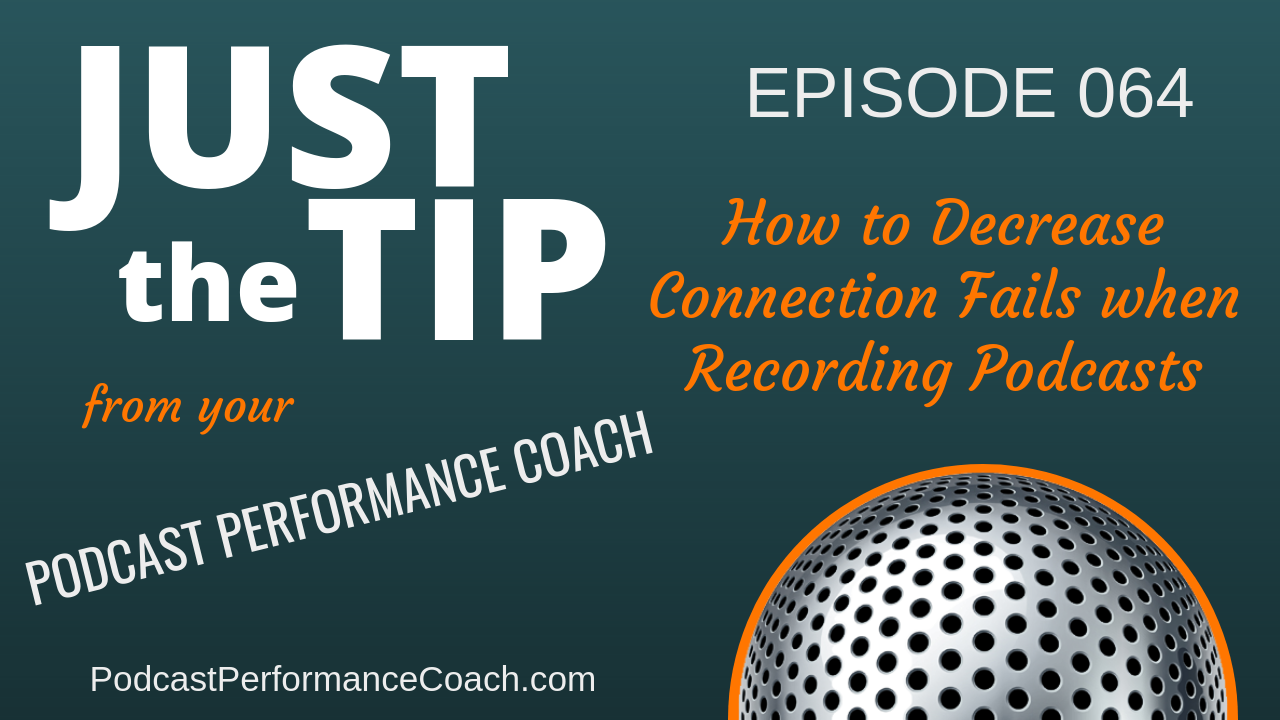 064 How to Decrease Connection Fails when Recording Podcasts