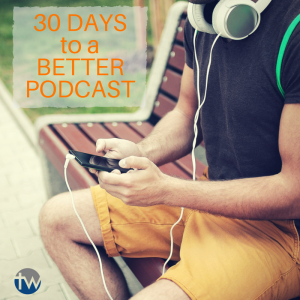 30-Days to a Better Podcast
