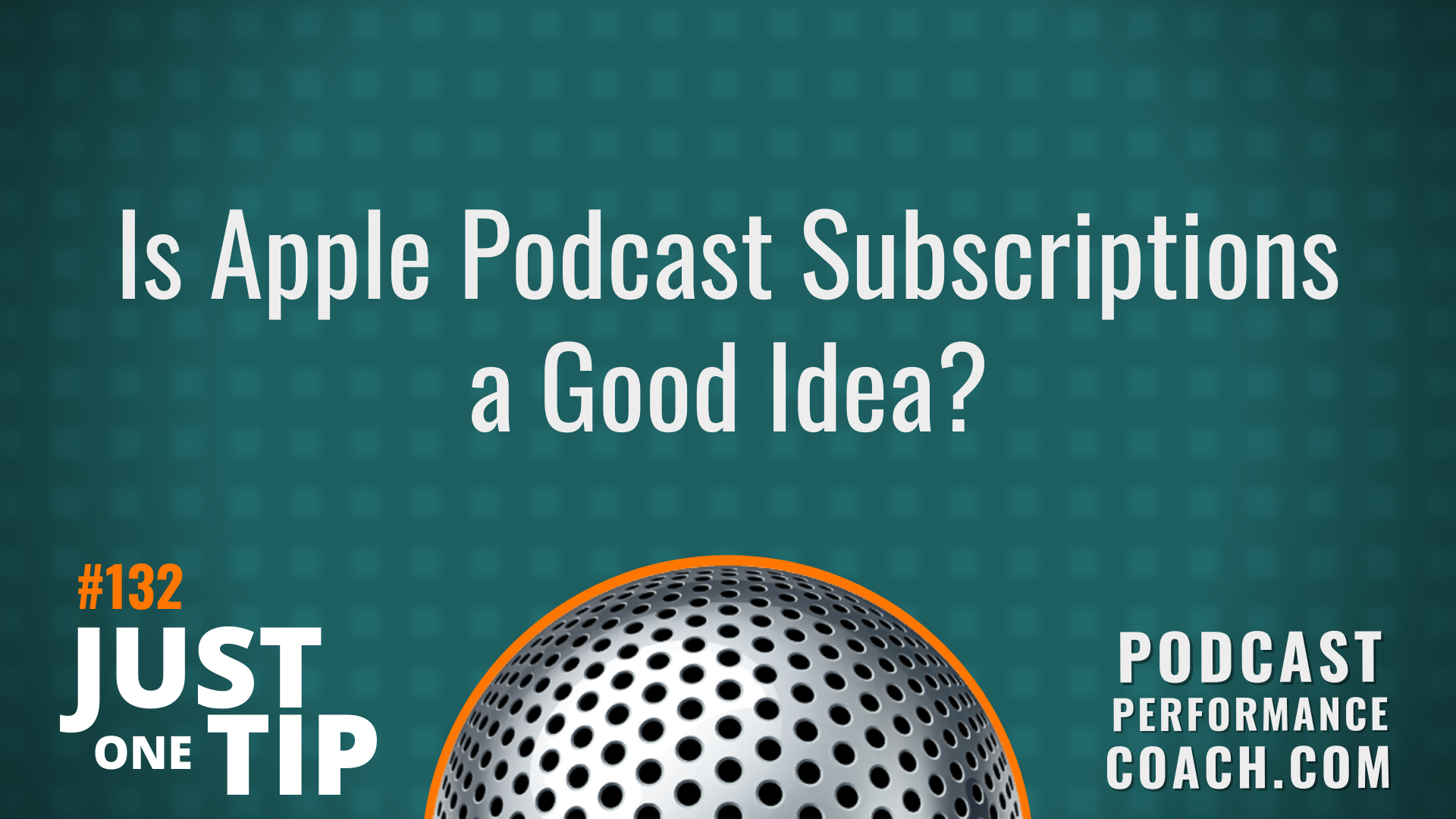 132 Is Apple Podcast Subscriptions a Good Idea?