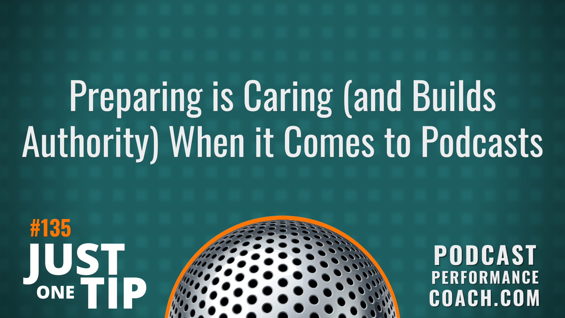 135 Preparing is Caring (and Builds Authority) When it Comes to Podcasts