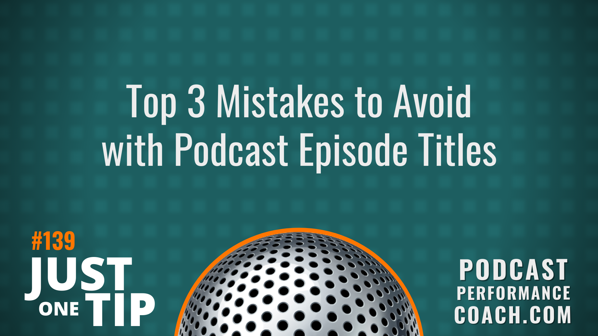 139 Top 3 Mistakes to Avoid with Podcast Episode Titles