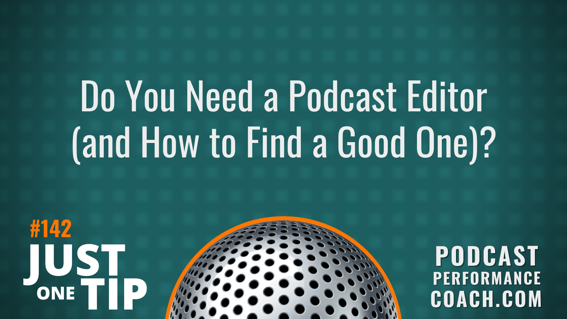 142 Do You Need a Podcast Editor (and How to Find a Good One)?